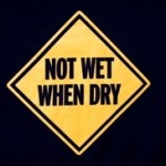 Not_Wet_When_Dry