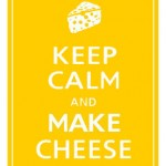 Keep+Calm+Make+Cheese