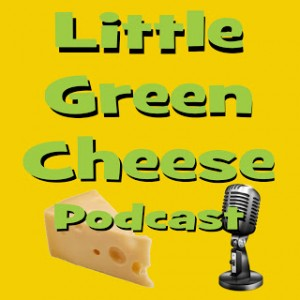 Little Green Cheese Podcast 031